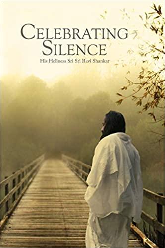 Celebrating Silence Sri Ravi Shankar