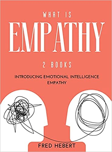 What is Empathy: 2 Books Introducing Emotional Intelligence Empathy