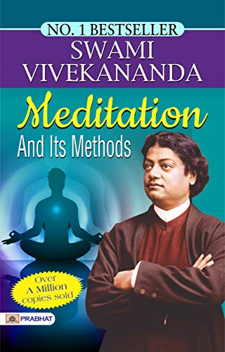 Meditation And Its Methods- Swami Vivekananda an Indian Hindu Monk: This book is a collection of Swami Vivekananda's explanation of Meditation.